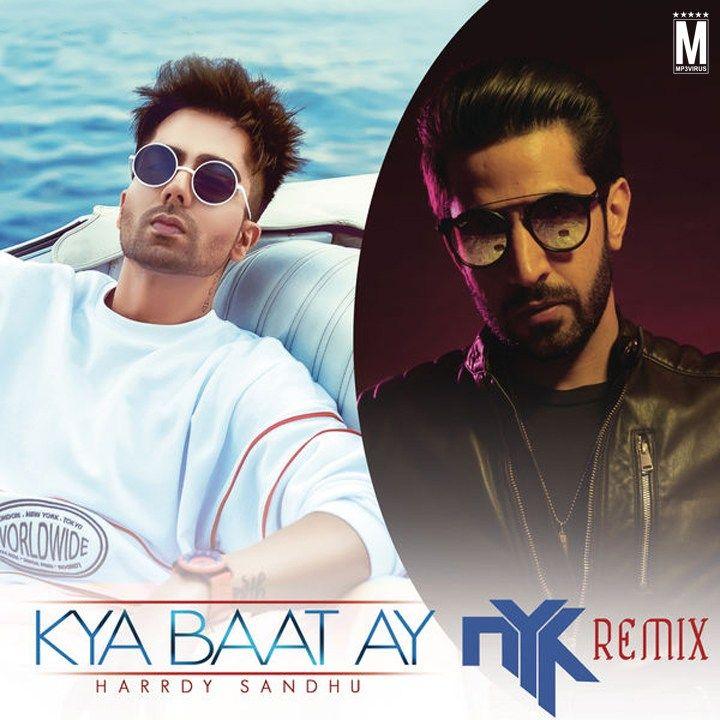 Harrdy Sandhu Kya Baat Ay Remix Dj Nyk Download Now Dj Remix Dj Songs