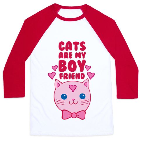 Cats Are My Boyfriend - Who needs a boyfriend when you have cats in your life. They will give you all the hugs and cuddles you need! Look super cute in this funny cat shirt, purrfect for any cat lover!