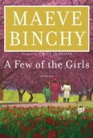 #12. A Few of the Girls by Maeve Binchy- New York Times Best Sellers, March 20, 2016