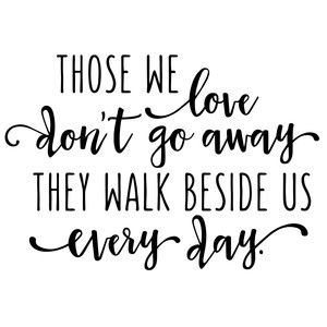 Silhouette Design Store - View Design #153418: those we love don't go away