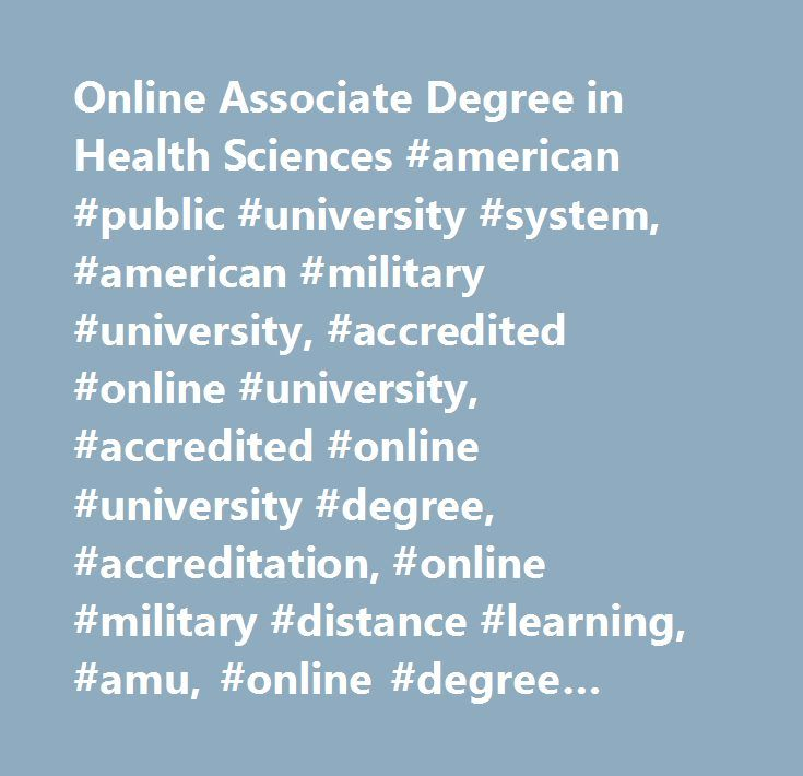 Online Associate Degree in Health Sciences #american #public #university #system, #american #military #university, #accredited #online #university, #accredited #online #university #degree, #accreditation, #online #military #distance #learning, #amu, #online #degree #programs, #online #university #degree #programs, #online #education, #online #university, #online #distance #learning #university, #army #distance #learning, #military #university, #military #studies, #military #tuition…