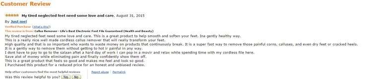 (Just Me) gave me this great review today.  See what she has to say about Lifes Best Callus Remover Foot File.
