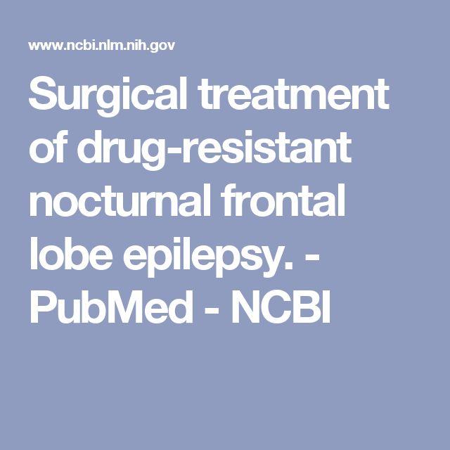 Surgical treatment of drug-resistant nocturnal frontal lobe epilepsy. - PubMed - NCBI