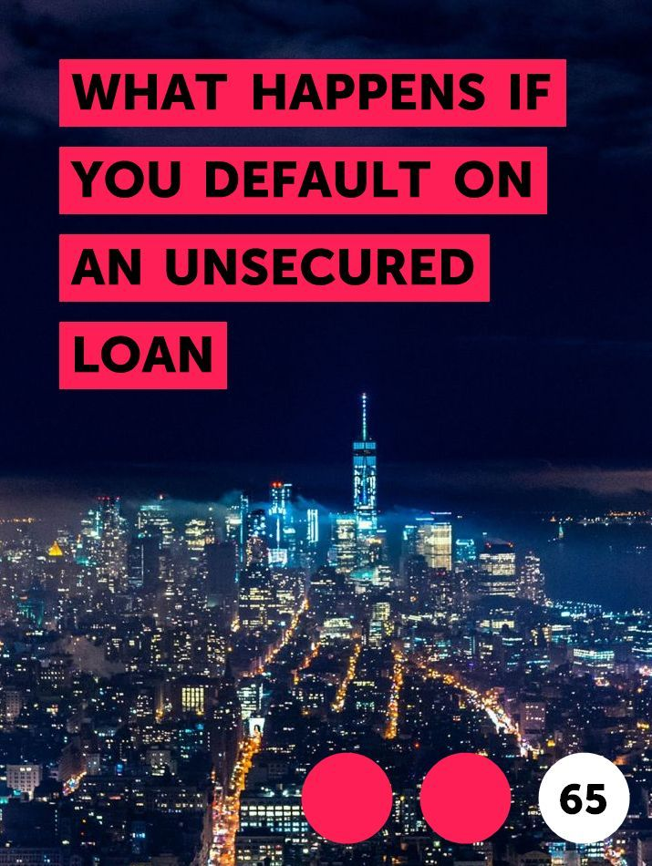 What Happens If You Default On An Unsecured Loan In 2020 Unsecured Loans Debit Card Debit
