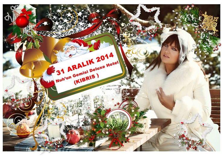 Sibel CAN 31 ARALIK 2014 Yılbaşı akşamı Nuh'un Gemisi Deluxe Hotel & Spa (KIBRIS ) Sahnesinde .http://www.noahsark.com.tr/NUH-HOME.aspx