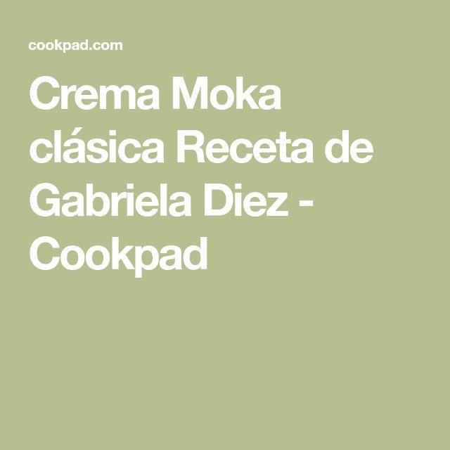 Crema Moka clásica Receta de Gabriela Diez - Cookpad