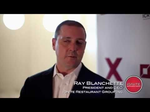 Interview With Ignite Restaurant Group Ceo Ray Blanchette The