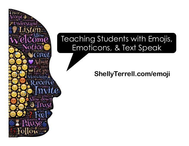 Teaching Students with Emojis, Emoticons, & Textspeak