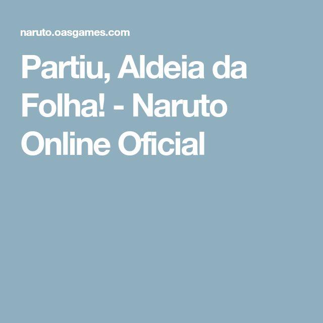 Partiu, Aldeia da Folha! - Naruto Online Oficial
