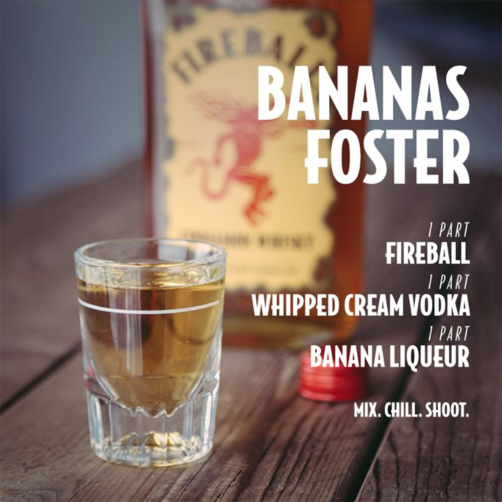 10 AWESOME shots to try this weekend with Fireball Whisky.... I'm starting with the Bananas Foster!!