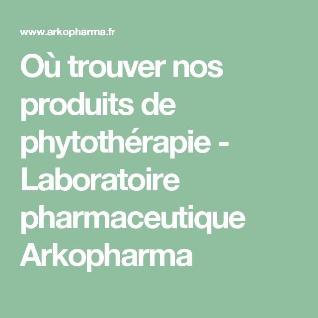 Où trouver nos produits de phytothérapie - Laboratoire pharmaceutique Arkopharma