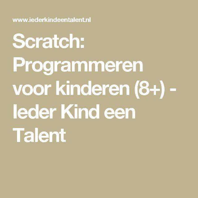Scratch: Programmeren voor kinderen (8+) - Ieder Kind een Talent