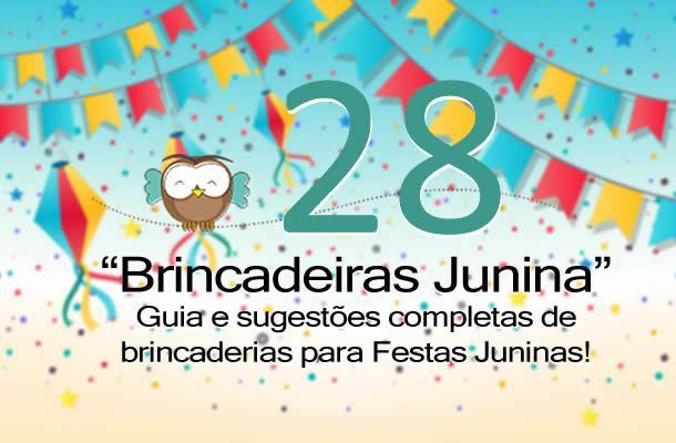 28 Brincadeiras de Festa Junina #festa #junina
