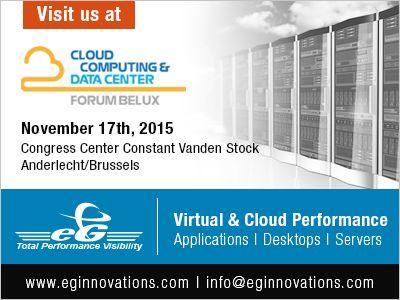 Cloud Computing & Data Center Forum Belux - 17 November 2015 - Congress Center Constant Vanden Stock – Anderlecht/Brussels