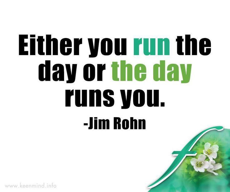 Either you run the day or the day runs you. - Jim Rohn #Flordis #KeenMind #SundayMotivation