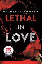 Lethal in Love (the complete series) by Michelle Somers; Penguin Books Australia