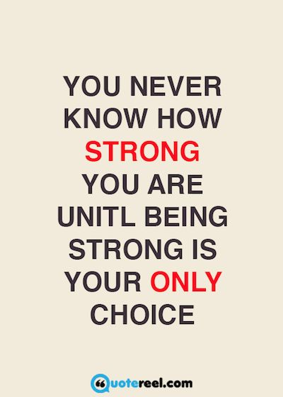 staying strong There will be times in your life where you're challenged, where nothing seems to be going right, where tragedy strikes and you're left to pick up the pieces in some cases, being strong is.