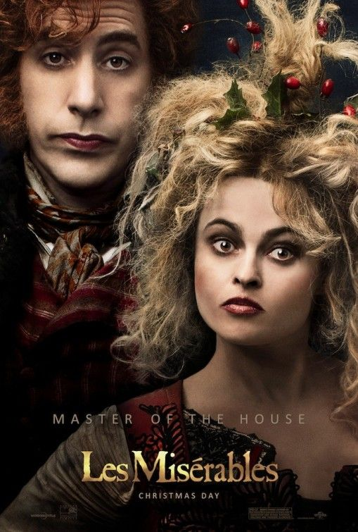 Les Mis (2012) | 'Master of the House.' Les Misérables Movie Poster featuring Sacha Baron Cohen (M. Thenardier) and Helena Bonham Carter (Mme Thenardier).
