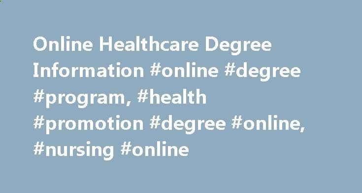 Online Healthcare Degree Information #online #degree #program, #health #promotion #degree #online, #nursing #online north-dakota.remm... # Online Students If you re a nursing or healthcare professional looking to advance your education and career, the online programs at NMC are a perfect fit. Designed expressly for busy professionals like you, online course schedules are more flexible and convenient so you can earn your degree without compromising your professional obligations and pers...