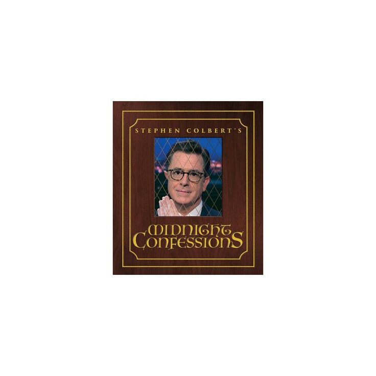 Stephen Colberts Midnight Confessions (Hardcover) (Stephen Colbert)