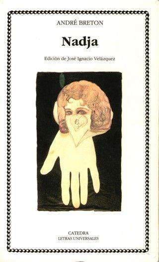 Nadja de André Breton es la antinovela en la que se sintetizan los grandes asuntos del surrealismo. Cuenta los amores platónicos entre el padre de esta vanguardia y su musa. La edición de José Ignacio Velázquez ofrece un interesantísimo prólogo Atraído por la heterodoxia desde que empezó a interesarme la cultura, huelga decir que el […]