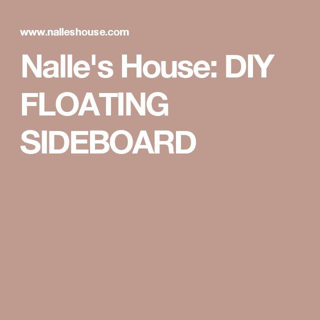 Nalle's House: DIY FLOATING SIDEBOARD