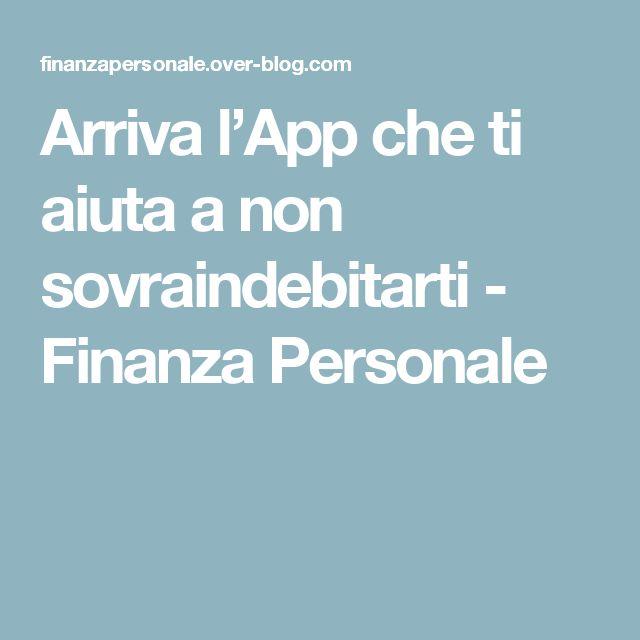 Arriva l'App che ti aiuta a non sovraindebitarti - Finanza Personale