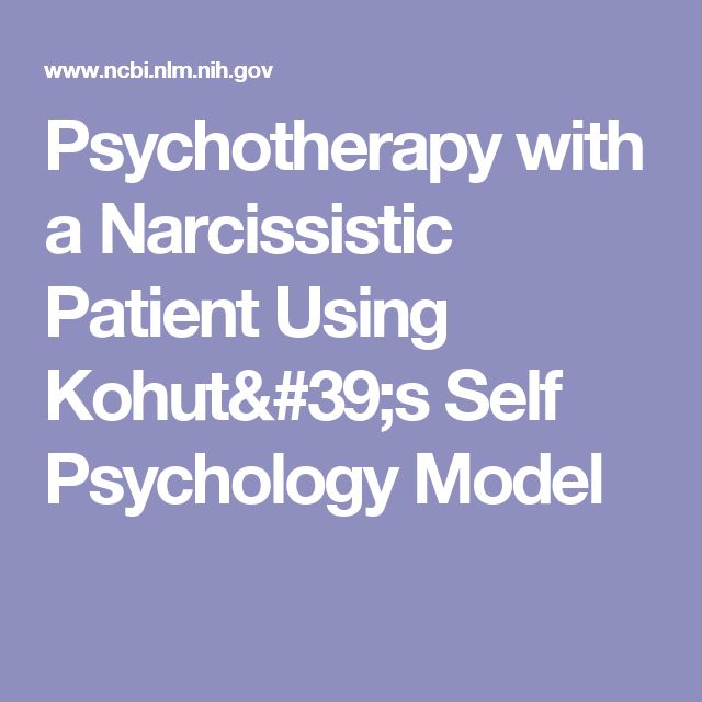 Psychotherapy with a Narcissistic Patient Using Kohut's Self Psychology Model