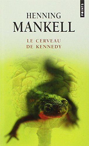 Le cerveau de Kennedy de Henning Mankell https://www.amazon.fr/dp/2757847643/ref=cm_sw_r_pi_dp_8tClxbR0GDF51