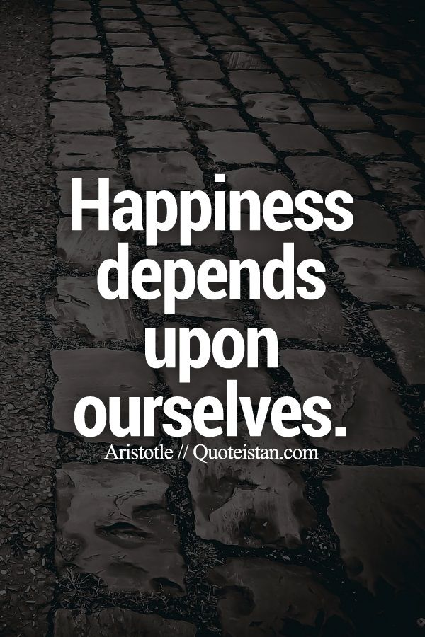 #Happiness depends upon ourselves. #quote
