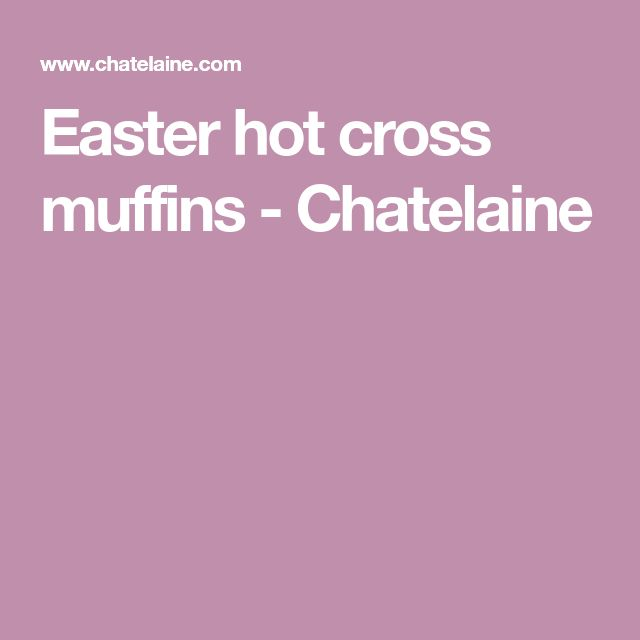 Easter hot cross muffins - Chatelaine