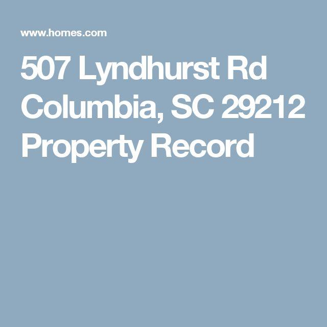 507 Lyndhurst Rd Columbia,  SC 29212 Property Record