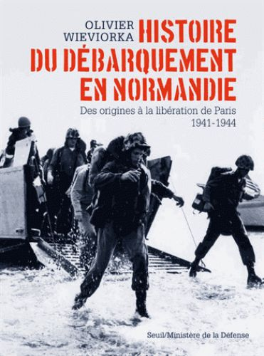 Histoire du Débarquement en Normandie / Olivier Wieviorka