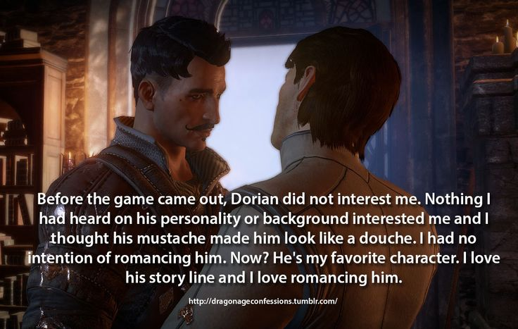 Dragon Age Confessions - Confession:  Before the game came out, Dorian did...