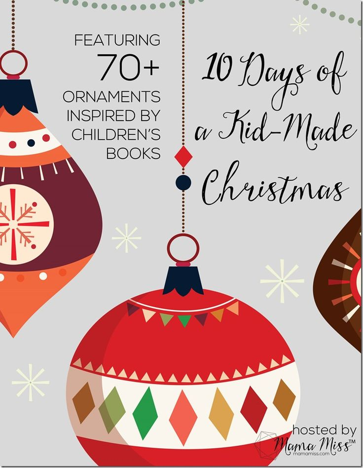 10 Days of a Kid-Made Christmas - featuring 70+ ornaments inspired by children's books! | @mamamissblog #kidmadeChristmas