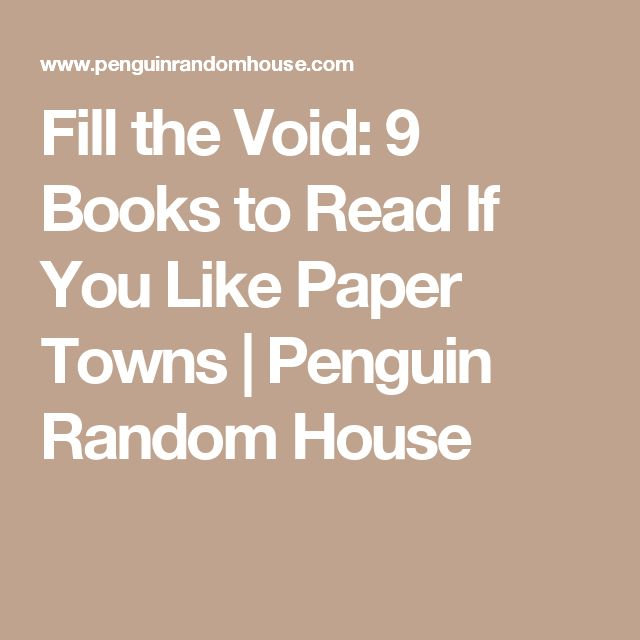 Fill the Void: 9 Books to Read If You Like Paper Towns | Penguin Random House