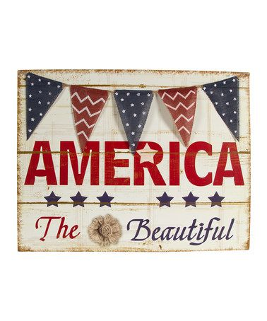 Another great find on #zulily! 'America the Beautiful' Wall Sign #zulilyfinds