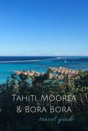 Tahiti, Moorea and Bora Bora travel guide   French Polynesia   Alyssa & Carla