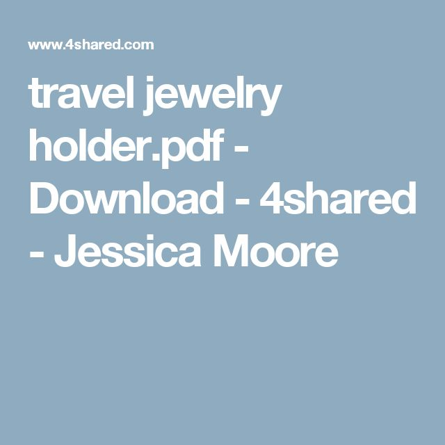 travel jewelry holder.pdf - Download - 4shared - Jessica Moore