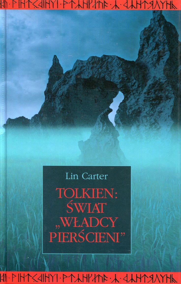 """""""Tolkien: świat «Władcy Pierścieni»"""" Lin Carter Translated by Agnieszka Sylwanowicz Illustrated by Piotr Chatkowski Cover by Krystyna Töpfer  Published by Wydawnictwo Iskry 2003"""