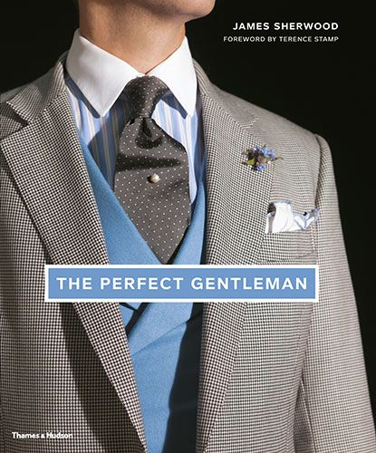 The Perfect Gentleman: The Pursuit of Timeless Elegance and Style in London by James Sherwood.    (This could be a terrible book, btw - I have not read it!)