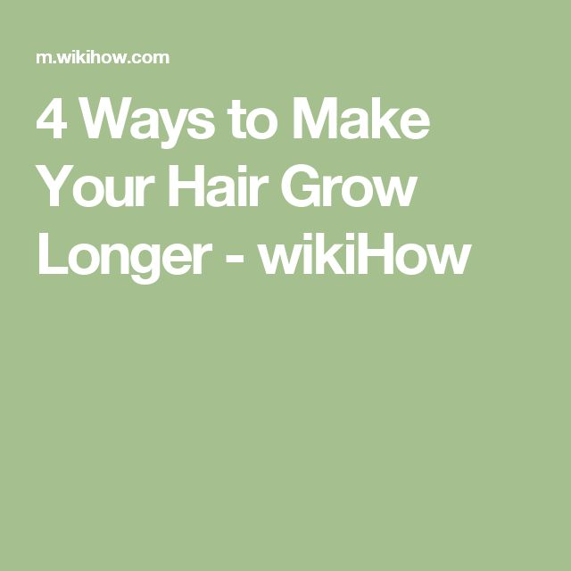 4 Ways to Make Your Hair Grow Longer - wikiHow