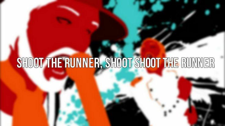 Shoot the runner shoot shoot the runner