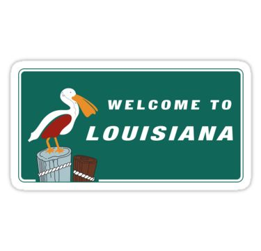 """A real sign saluting visitors to the state of Louisiana. It reads """"Welcome to Louisiana"""" with an illustration of a brown pelican, the state's official bird. • Also buy this artwork on stickers, apparel, phone cases, and more."""