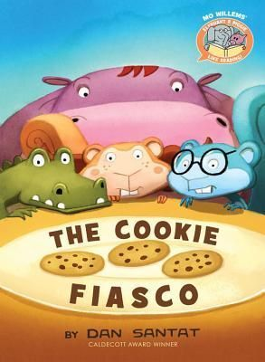 The Cookie Fiasco / Mo Willems and Dan Santat / Hachette / Sept 20, 2016 / ISBN: 9781484726365