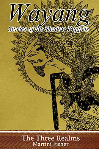 The Three Realms (Wayang: Stories of the Shadow Puppets Book 1) by Martini Fisher http://www.amazon.com/dp/B00RH0KS9Y/ref=cm_sw_r_pi_dp_zaaSwb1ZY7A43