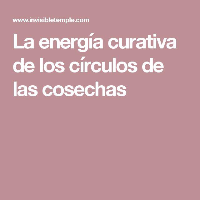 La energía curativa de los círculos de las cosechas