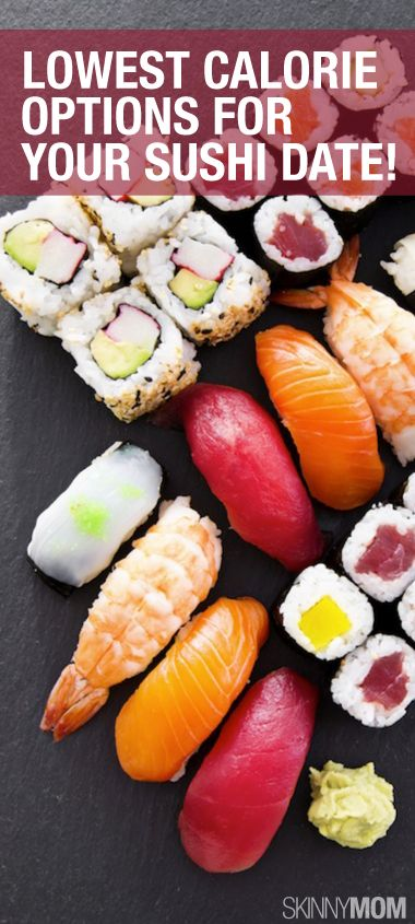 Sushi is a great meal option. Just make sure you know what you are eating.