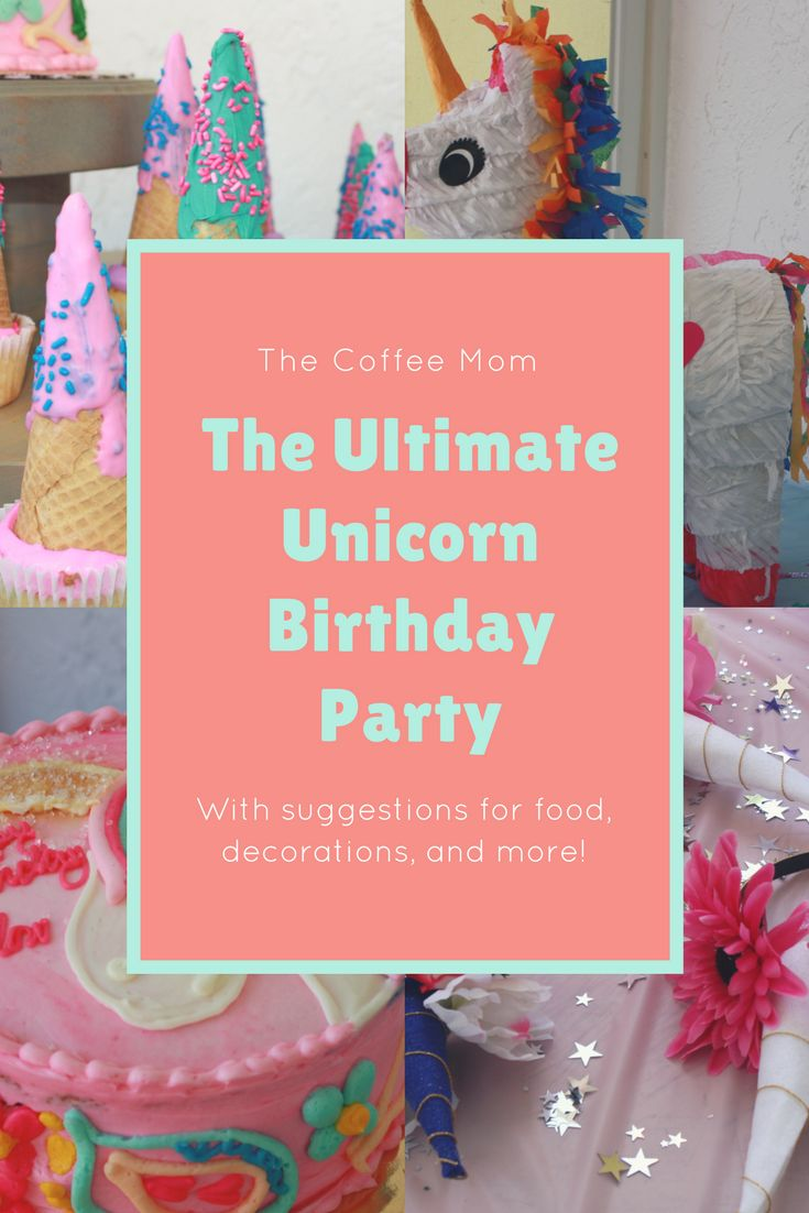 Throw the ultimate magical unicorn birthday party