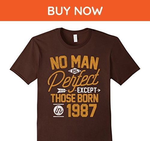 Mens 30th Birthday Shirt for 30 Years Old No Man Is Perfect 1987 Small Brown - Birthday shirts (*Amazon Partner-Link)